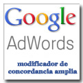 Modificador de concordancia amplia de Google AdWords