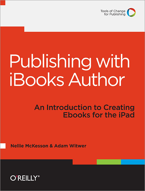 Publishing with iBooks Author - An Introduction to Creating Ebooks for the iPad