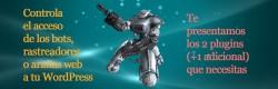 Controla el acceso de los bots o arañas web a tu WordPress