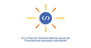 """En tu Píxel de Facebook activa las """"Coincidencias avanzadas automáticas"""""""