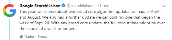 This year, we shared about two broad core algorithm updates we had: in April and August. We also had a further update we can confirm, one that began the week of Sept. 24. With any broad core update, the full rollout time might be over the course of a week or longer….