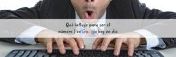 Qué influye para ser el número 1 en Google hoy en día